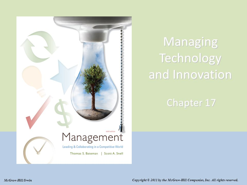 Managing Technology and Innovation Chapter 17 Copyright © 2011 by the McGraw-Hill Companies, Inc.