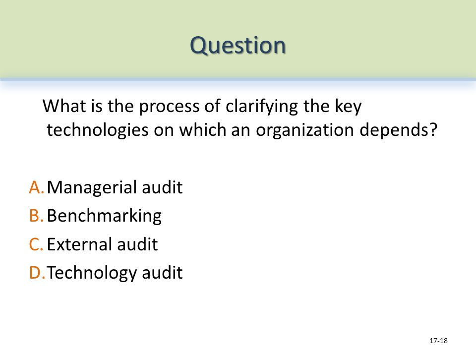 Question What is the process of clarifying the key technologies on which an organization depends.