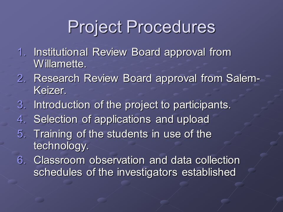 Project Procedures 1.Institutional Review Board approval from Willamette.