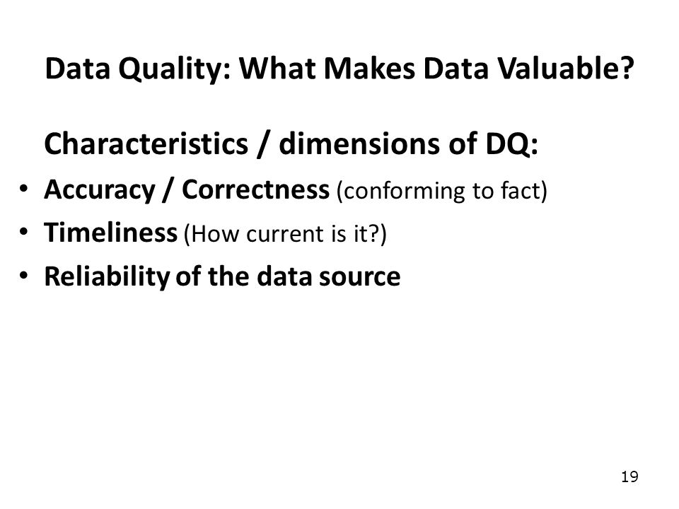 19 Data Quality: What Makes Data Valuable.