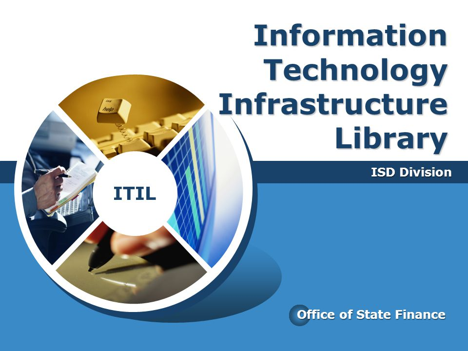 ITIL Information Technology Infrastructure Library ISD Division Office of State Finance