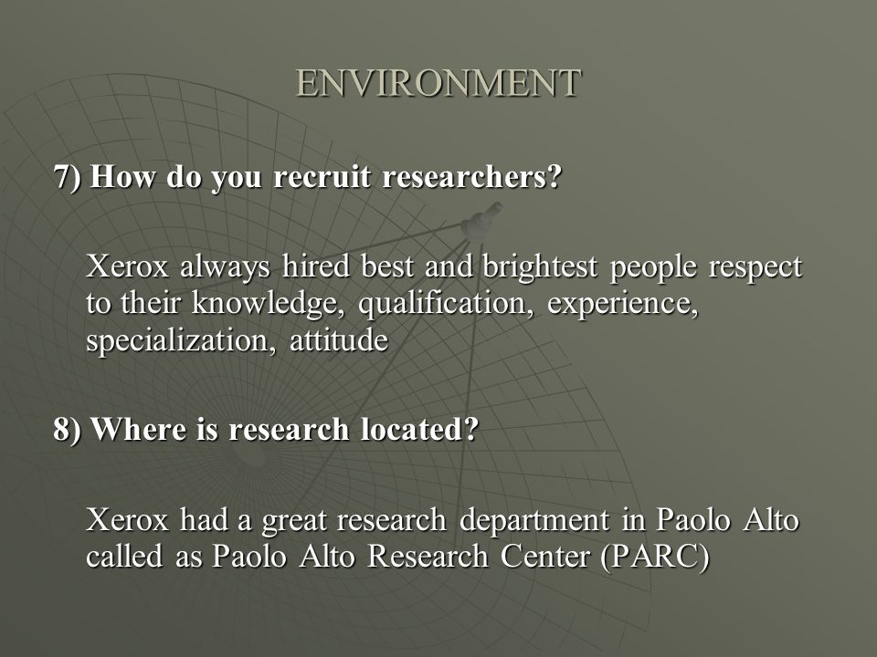 ENVIRONMENT 7) How do you recruit researchers.