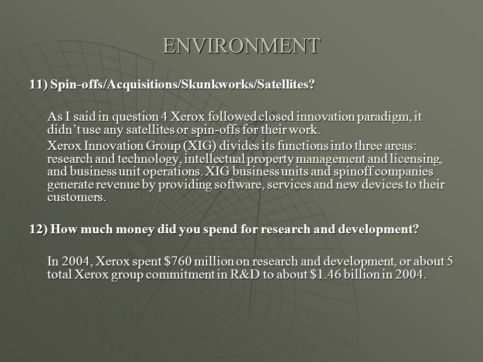 ENVIRONMENT 11) Spin-offs/Acquisitions/Skunkworks/Satellites.
