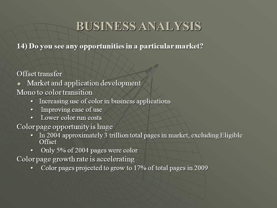 BUSINESS ANALYSIS 14) Do you see any opportunities in a particular market.