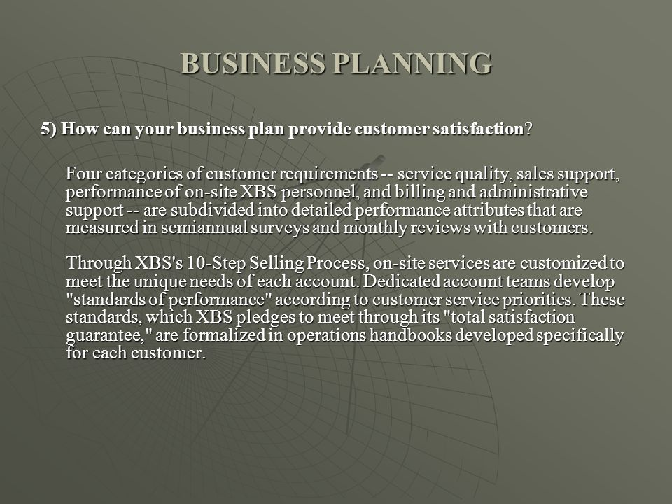 BUSINESS PLANNING 5) How can your business plan provide customer satisfaction.