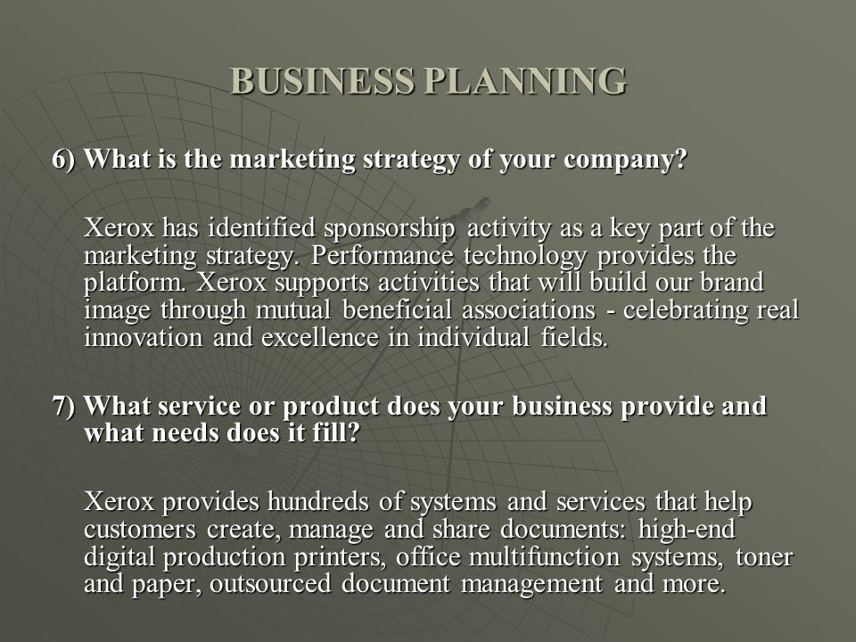 BUSINESS PLANNING 6) What is the marketing strategy of your company.