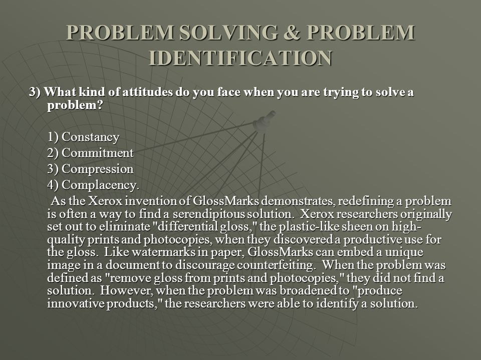 PROBLEM SOLVING & PROBLEM IDENTIFICATION 3) What kind of attitudes do you face when you are trying to solve a problem.