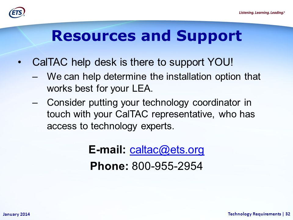 CalTAC help desk is there to support YOU.
