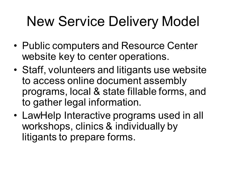 New Service Delivery Model Public computers and Resource Center website key to center operations.