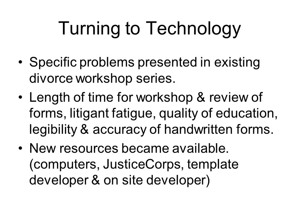 Turning to Technology Specific problems presented in existing divorce workshop series.