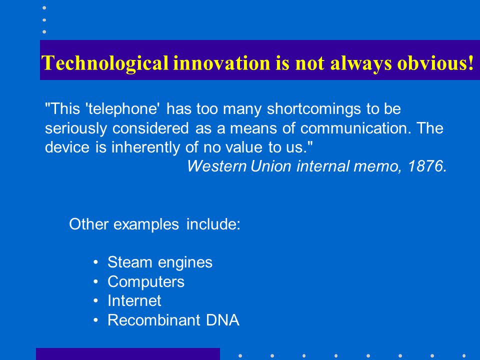 Technological innovation is not always obvious!