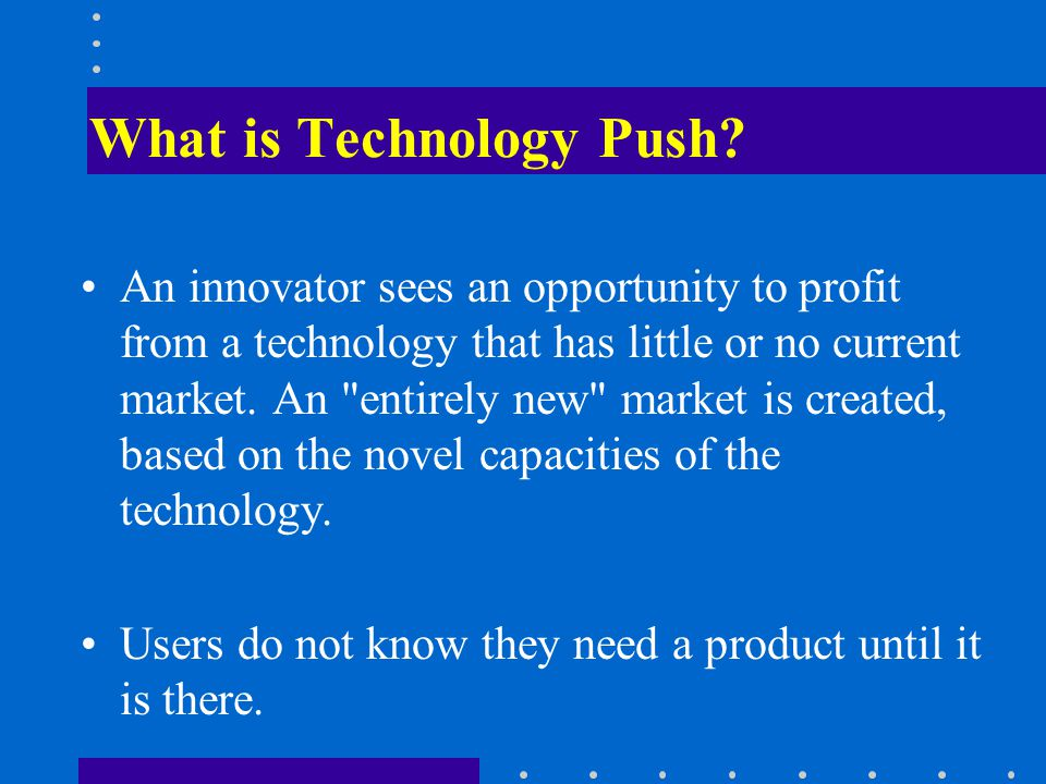 What is Technology Push.