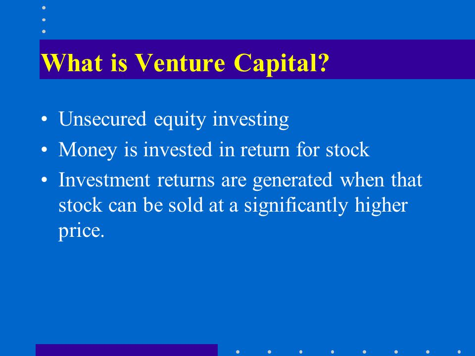 What is Venture Capital.
