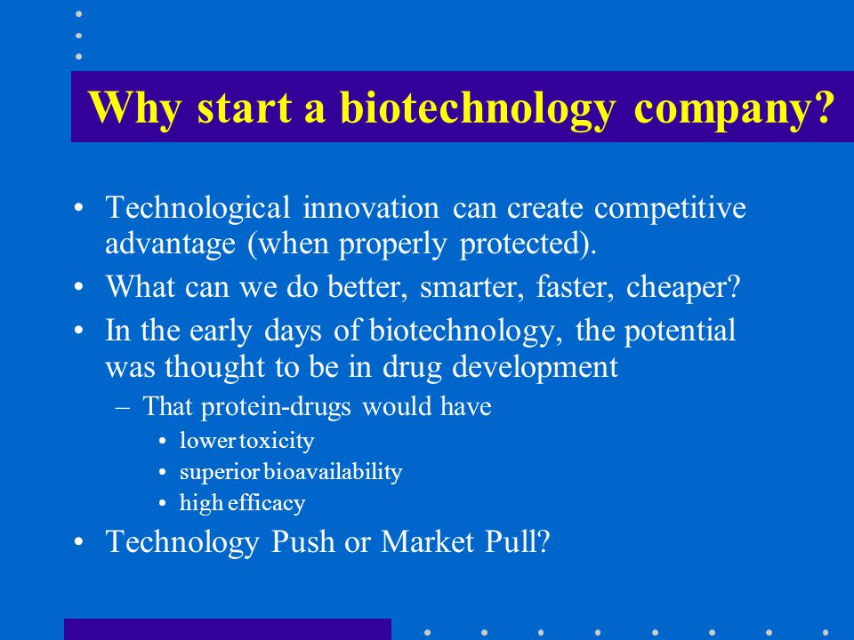 Why start a biotechnology company.