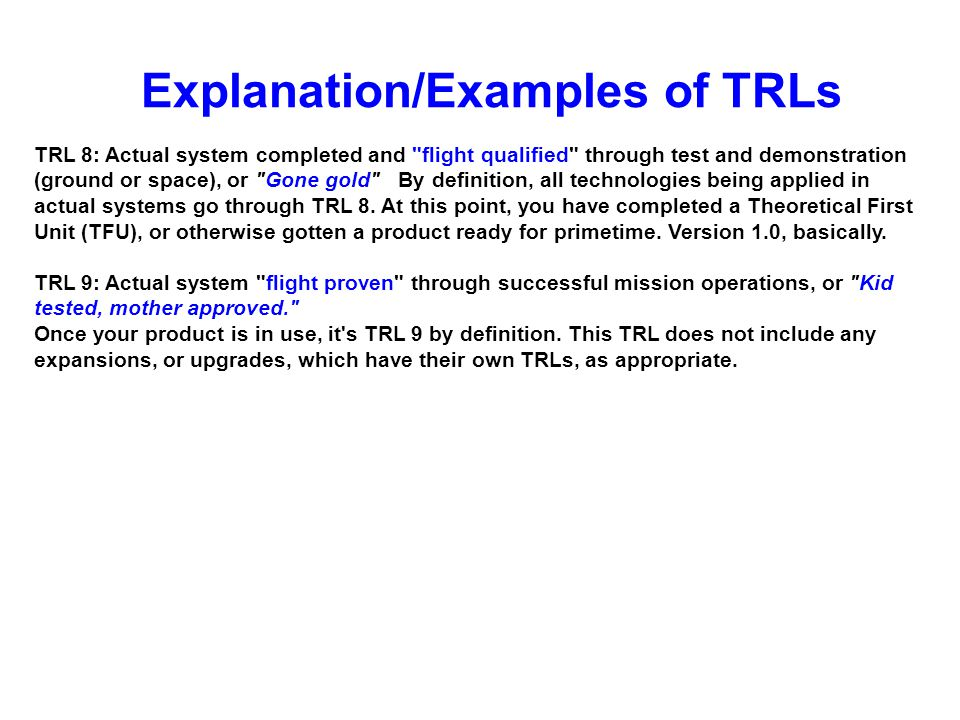 Explanation/Examples of TRLs TRL 8: Actual system completed and