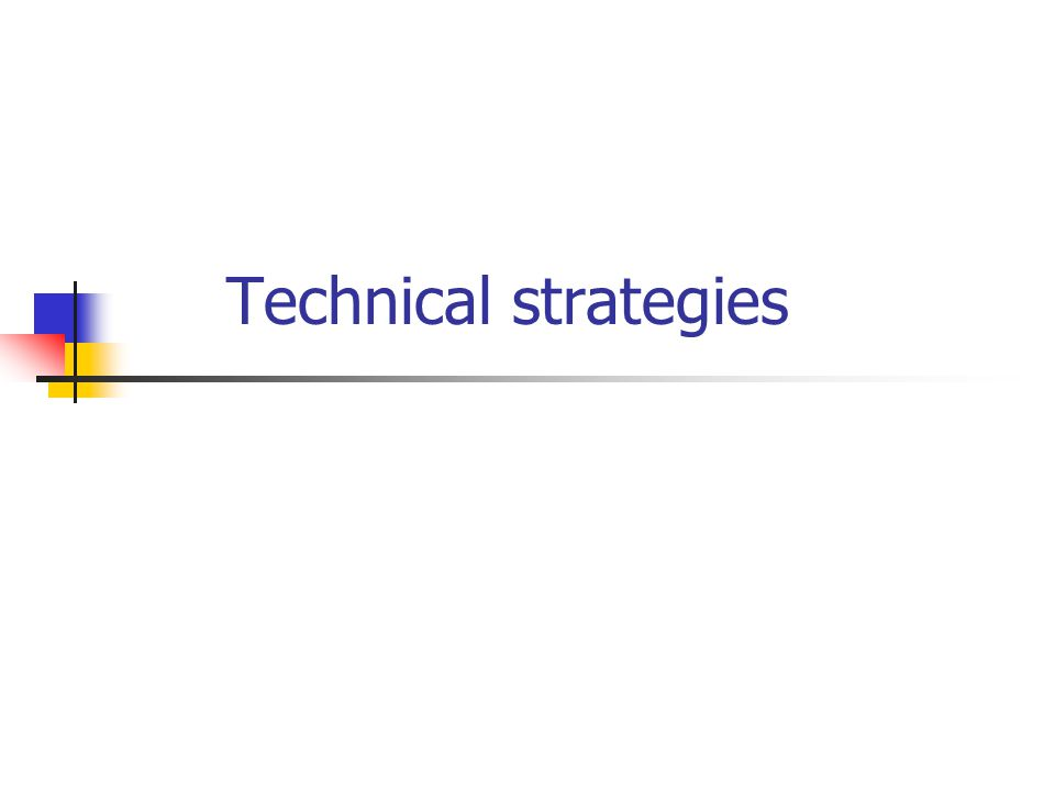 Technical strategies
