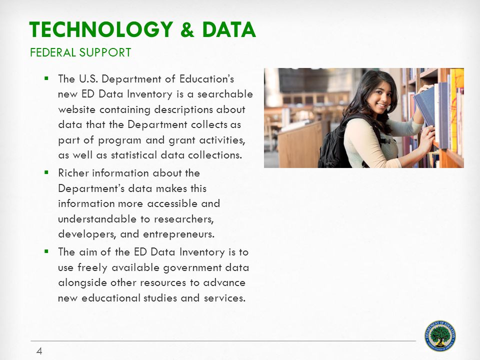 TECHNOLOGY & DATA The U.S. Department of Educations new ED Data Inventory is a searchable website containing descriptions about data that the Departme