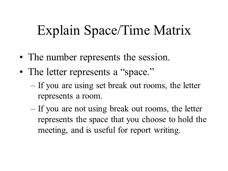 Explain Space/Time Matrix The number represents the session.