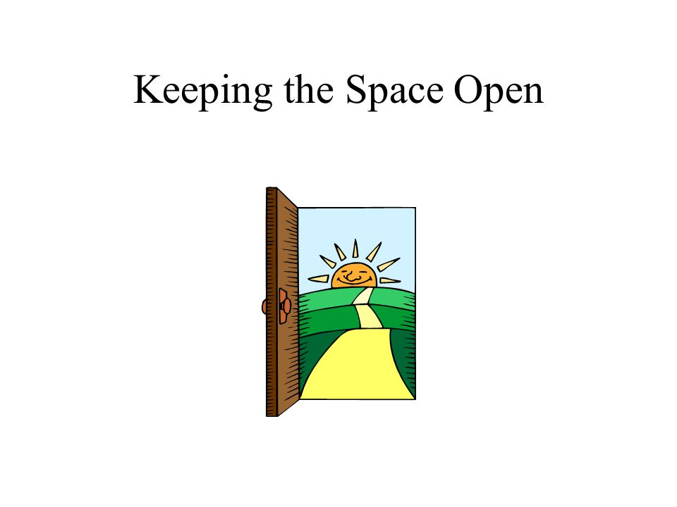 Keeping the Space Open