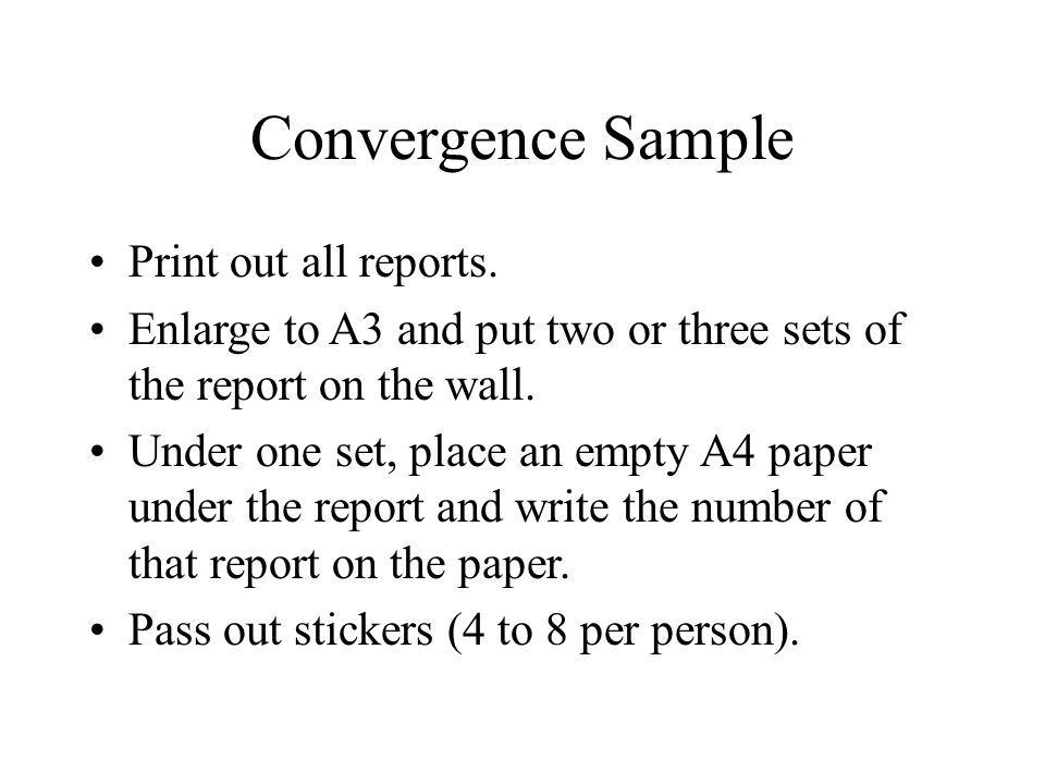 Convergence Sample Print out all reports.