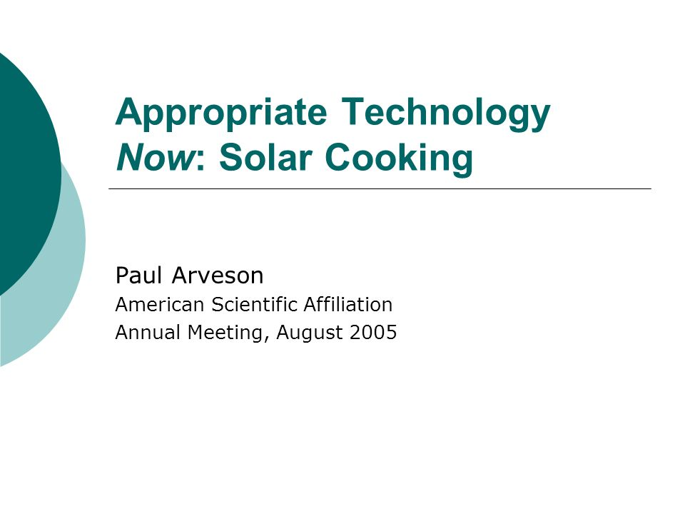 Solar Cooking: An Underutilized Technology that is Ready Now Appropriate for underdeveloped countries Especially in rural equatorial regions