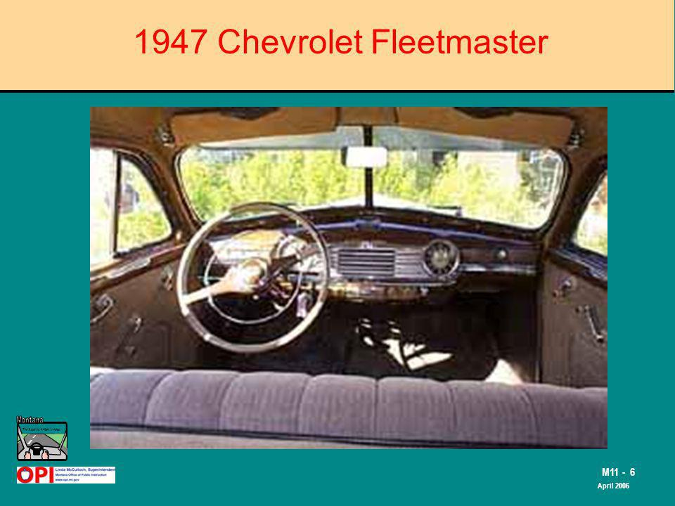 The Road to Skilled Driving M11 - 6 April 2006 1947 Chevrolet Fleetmaster