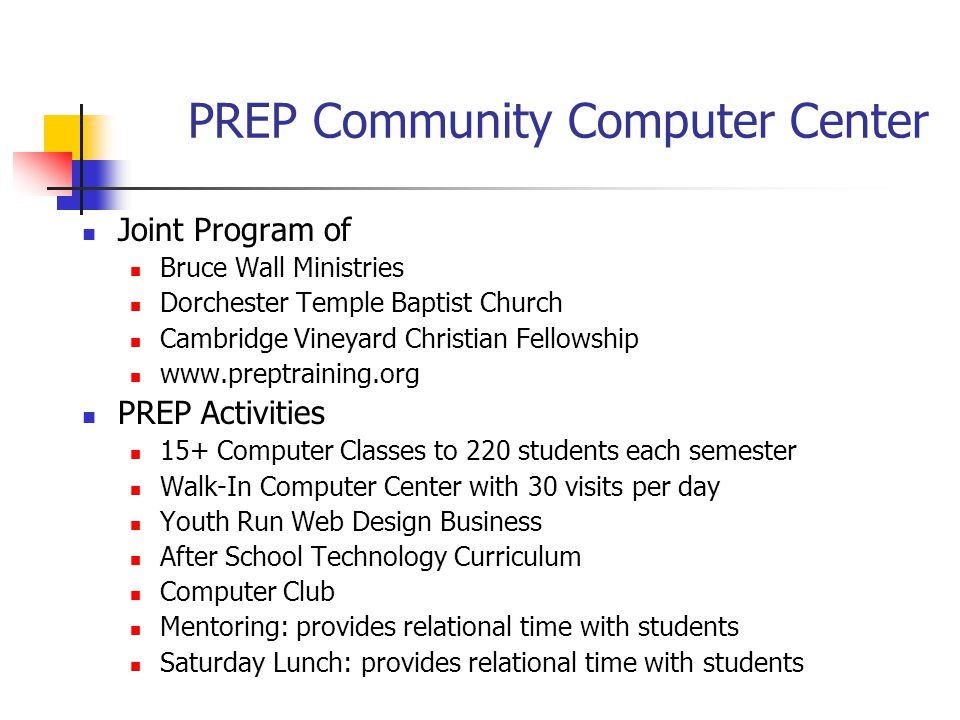 PREP Community Computer Center Joint Program of Bruce Wall Ministries Dorchester Temple Baptist Church Cambridge Vineyard Christian Fellowship www.pre