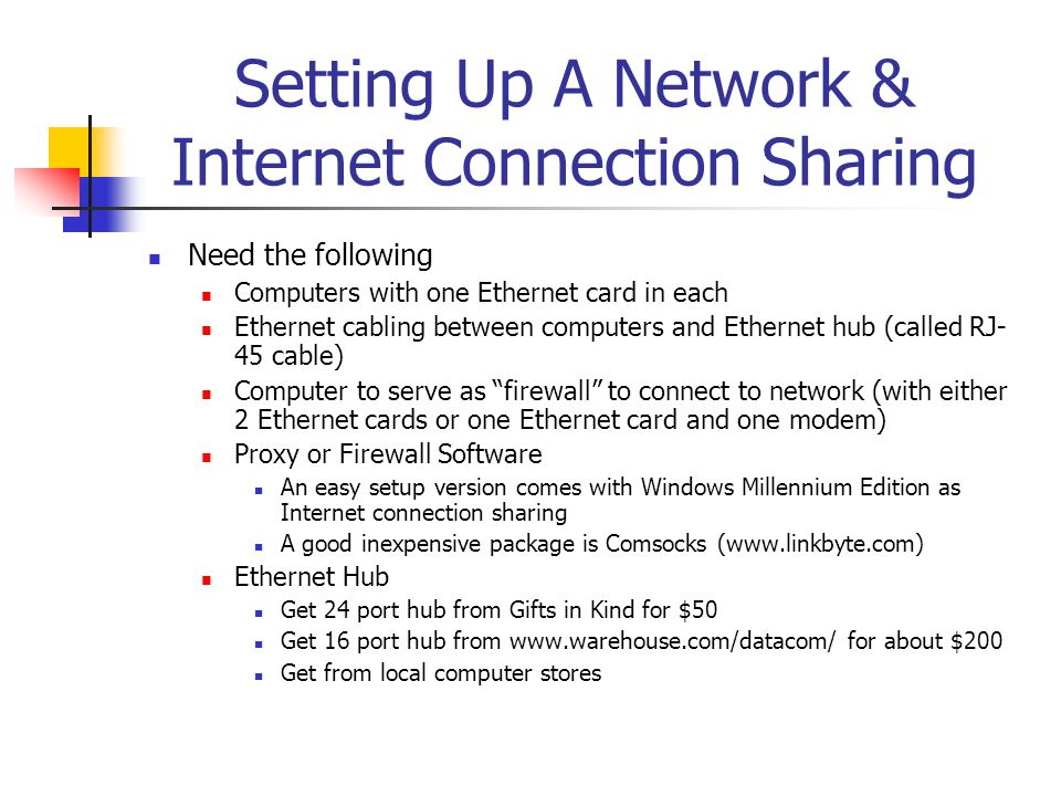 Setting Up A Network & Internet Connection Sharing Need the following Computers with one Ethernet card in each Ethernet cabling between computers and
