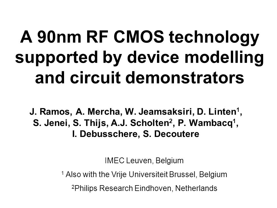 A 90nm RF CMOS technology supported by device modelling and circuit demonstrators J.