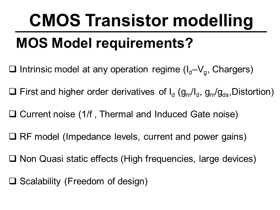 CMOS Transistor modelling MOS Model requirements.