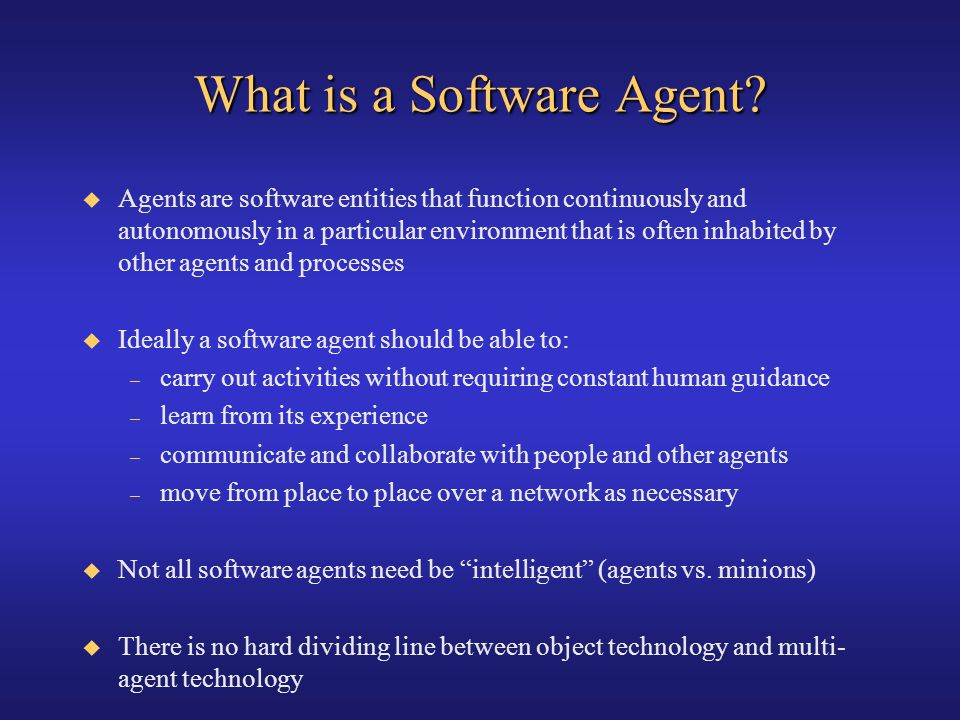 Basic Agent Characteristics Agents adapt to their environment.