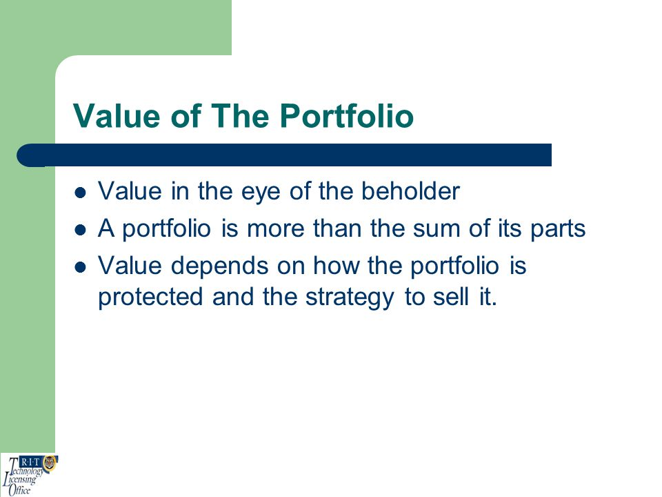 Value of The Portfolio Value in the eye of the beholder A portfolio is more than the sum of its parts Value depends on how the portfolio is protected