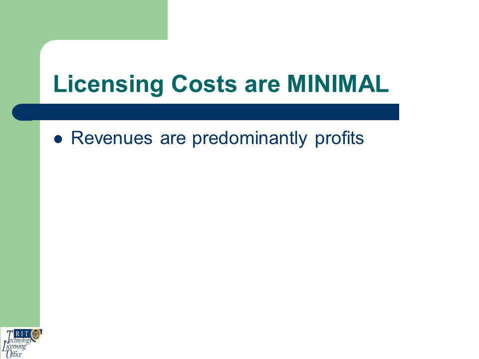 Licensing Costs are MINIMAL Revenues are predominantly profits