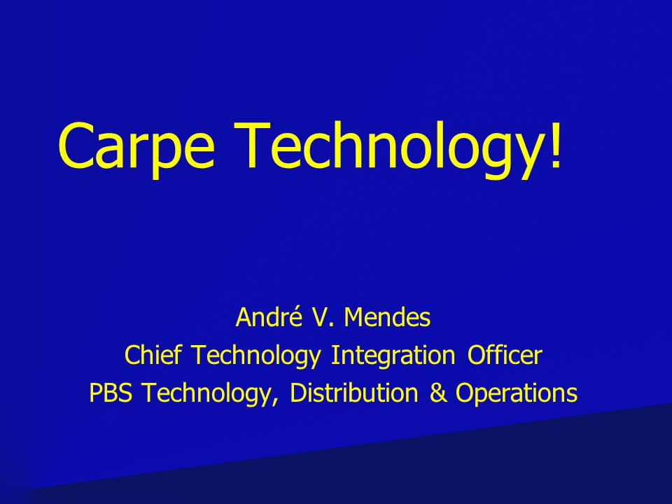 Carpe Technology. André V.