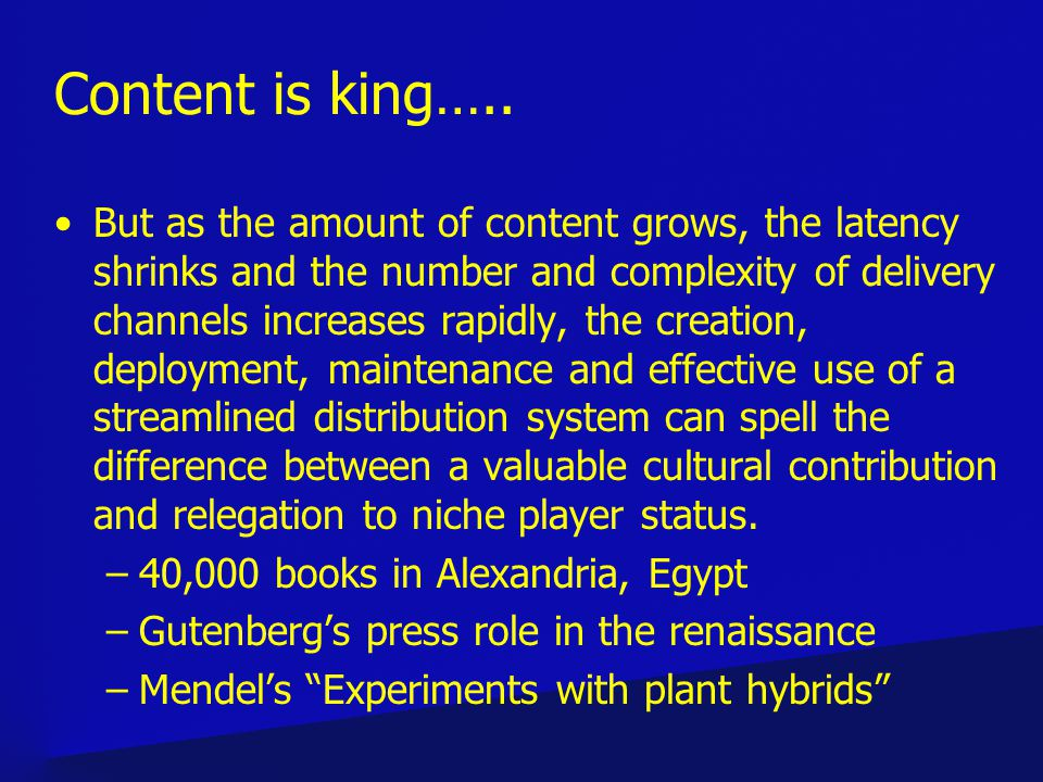 Content is king…..