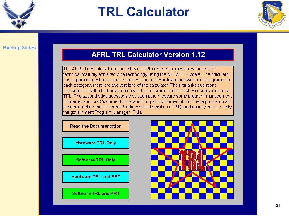 21 TRL Calculator Backup Slides