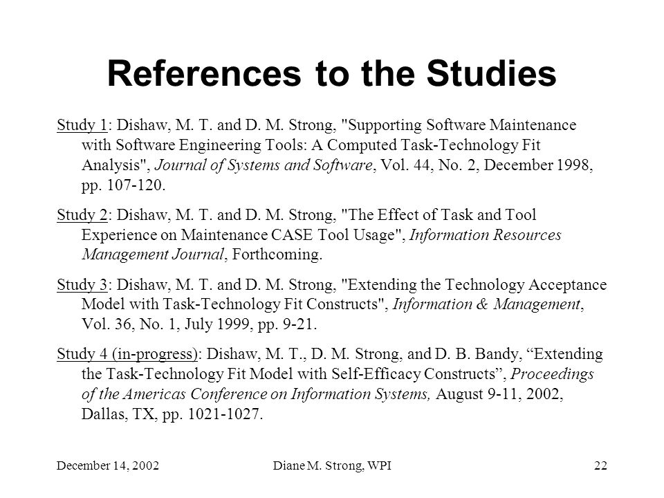 December 14, 2002Diane M. Strong, WPI22 References to the Studies Study 1: Dishaw, M.