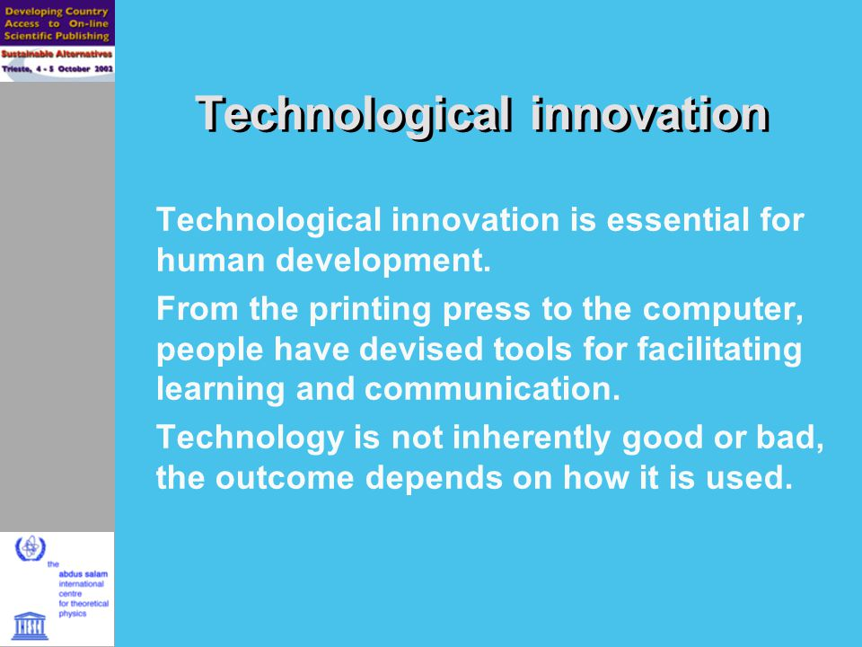 Technological innovation Technological innovation is essential for human development.