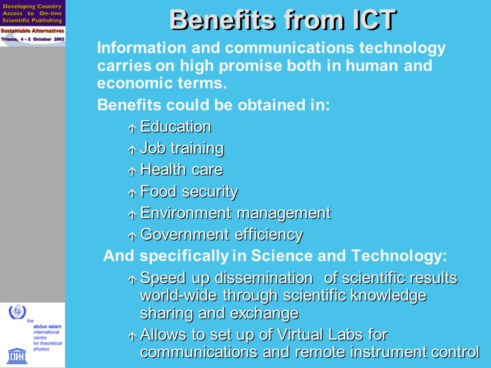 Benefits from ICT Information and communications technology carries on high promise both in human and economic terms.