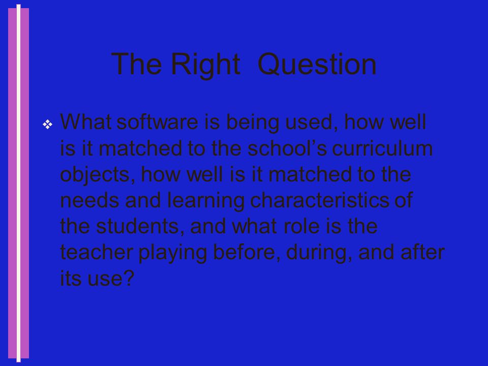 Evaluating Technology Integration… Is all about asking the right questions.
