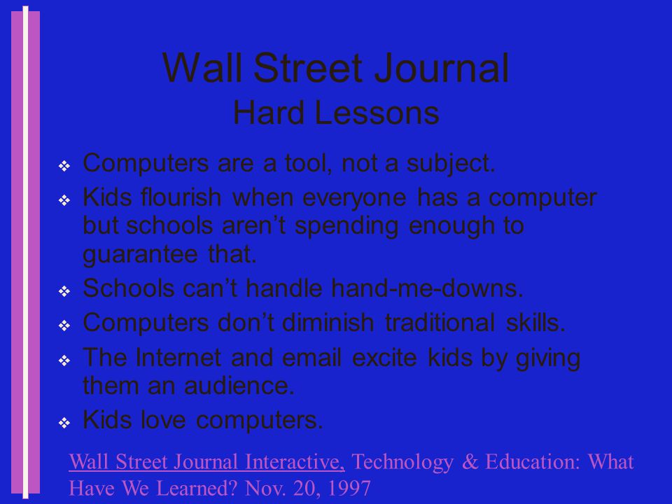Wall Street Journal Hard Lessons Computer labs are lousy places for computers.