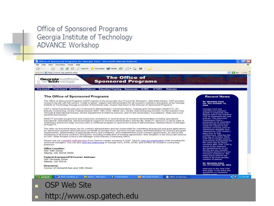Office of Sponsored Programs Georgia Institute of Technology ADVANCE Workshop OSP Web Site http://www.osp.gatech.edu
