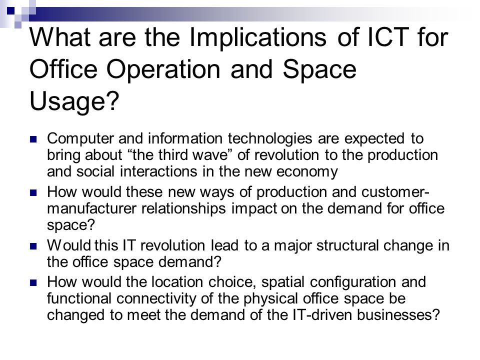 What are the Implications of ICT for Office Operation and Space Usage.
