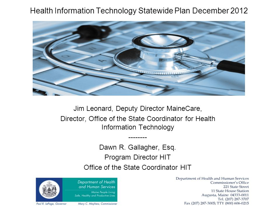 Health Information Technology Statewide Plan December 2012 Jim Leonard, Deputy Director MaineCare, Director, Office of the State Coordinator for Healt