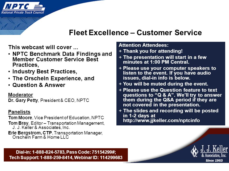 Dial-in: 1-888-824-5783, Pass Code: 75154299#; Tech Support: 1-888-259-8414, Webinar ID: 114299683 Fleet Excellence – Customer Service This webcast will cover...
