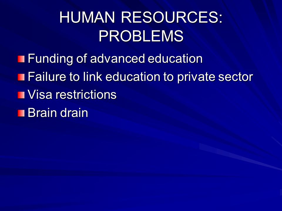 HUMAN RESOURCES: RESPONSES Support for education International clinical programs, particularly those providing business experience Visa access