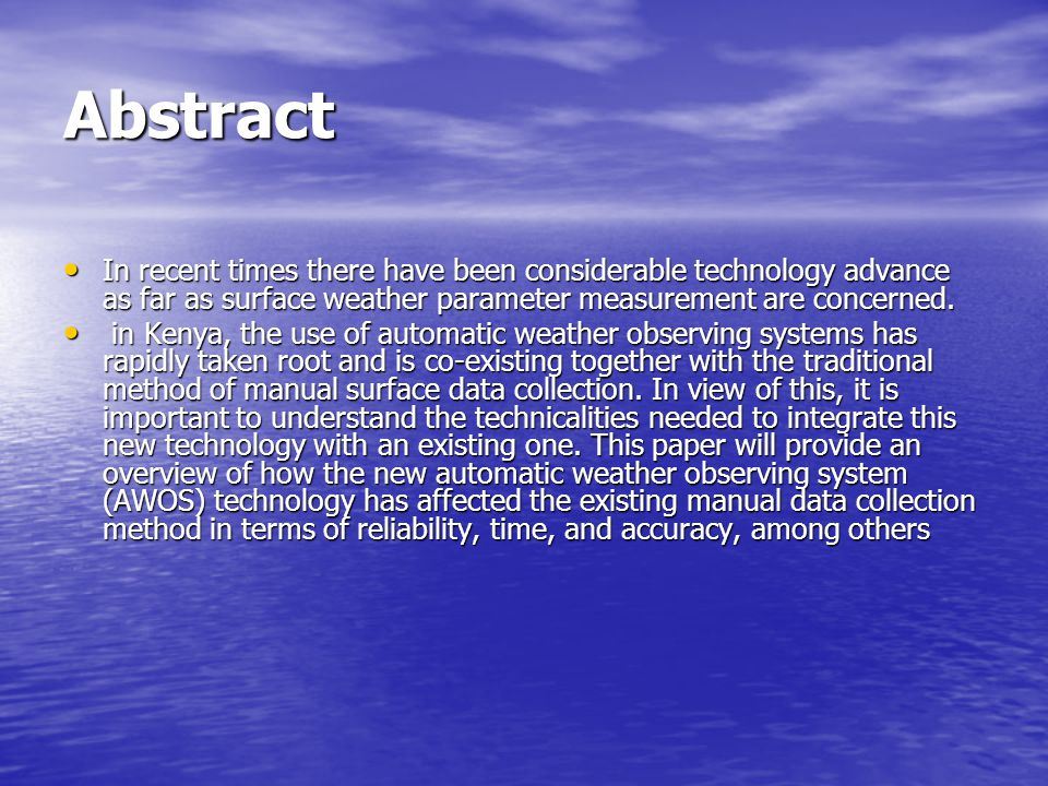 Abstract In recent times there have been considerable technology advance as far as surface weather parameter measurement are concerned.