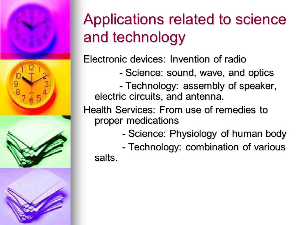 Applications related to science and technology Electronic devices: Invention of radio - Science: sound, wave, and optics - Science: sound, wave, and optics - Technology: assembly of speaker, electric circuits, and antenna.