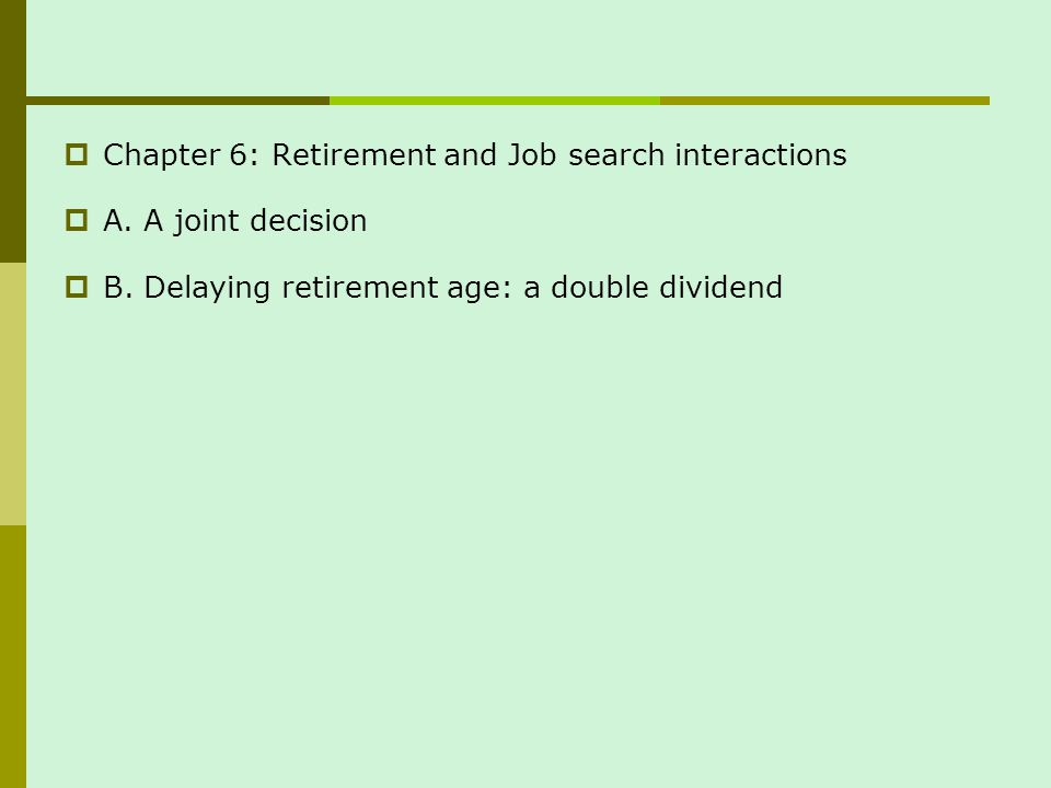 Chapter 6: Retirement and Job search interactions A.