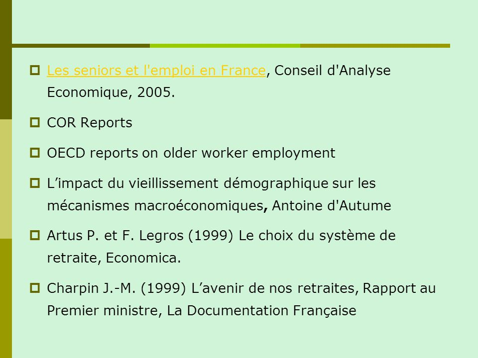 Les seniors et l emploi en France, Conseil d Analyse Economique, 2005.
